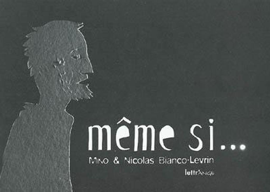 Même si... / Mino & Nicolas Bianco-Levrin | Bianco-Levrin, Nicolas. Auteur