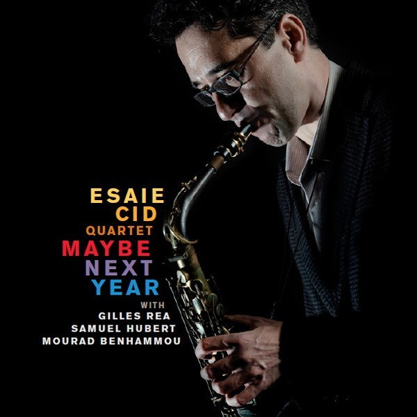 Maybe next year / Esaie Cid Quartet |