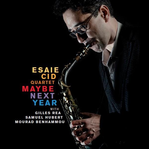 Maybe next year / Esaie Cid Quartet  