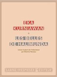 Les belles de Halimunda : roman / Eka Kurniawan | Kurniawan, Eka (1975-....). Auteur