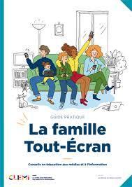 Guide pratique de la famille tout-écran : Conseils en éducation aux médias et à l'information / CLEMI Centre pour l'éducation aux médias et à l'information  