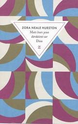 Mais leurs yeux dardaient sur Dieu : un roman américain / Zora Neale Hurston | Hurston, Zora Neale (1891-1960). Auteur