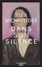 Dans son silence / Alex Michaelides | Michaelides, Alex (1977-....). Auteur
