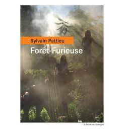 Forêt-Furieuse / Sylvain Pattieu   Pattieu, Sylvain (1979-....). Auteur