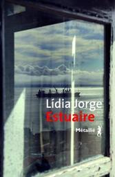 Estuaire / Lídia Jorge | Jorge, Lídia (1946-....). Auteur