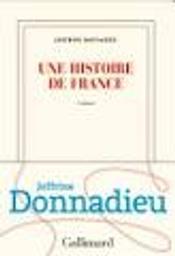 Une histoire de France : roman / Joffrine Donnadieu | Donnadieu, Joffrine (1990-....). Auteur