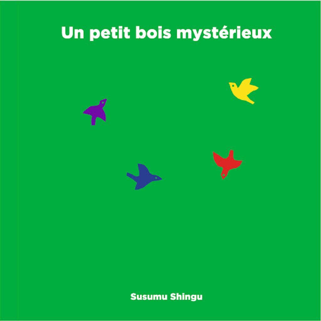 Un petit bois mystérieux / Susumu Shingu | Shingū, Susumu (1937-....). Auteur