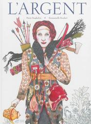 L'argent / Marie Desplechin, Emmanuelle Houdart | Desplechin, Marie (1959-....). Auteur