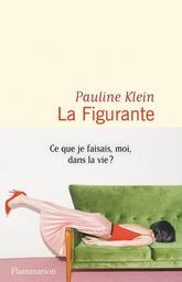 Figurante (La) / Pauline Klein | Klein, Pauline (1976-....). Auteur