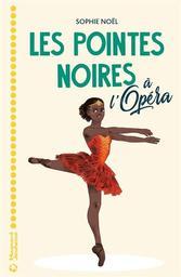 Les pointes noires à l'Opéra / Sophie Noël   Noël, Sophie (1961-....). Auteur