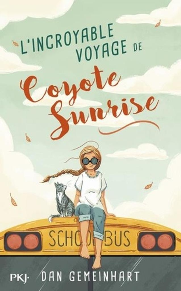 L' incroyable voyage de Coyote Sunrise / Dan Gemeinhart | Gemeinhart, Dan. Auteur