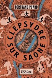 Clepsydre sur Saône / Bertrand Puard | Puard, Bertrand (1977-....). Auteur