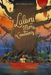 Lalani des mers lointaines / Erin Antrada Kelly | Kelly, Erin Entrada. Auteur