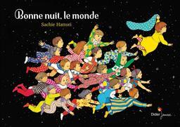 Bonne nuit, le monde / Sachie Hattori   Hattori, Sachie. Auteur