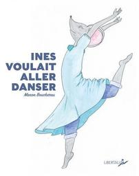Ines voulait aller danser / Manon Bouchareu  