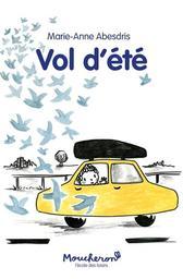 Vol d'été / Marie-Anne Abesdris   Abesdris, Marie-Anne (1977-....). Auteur