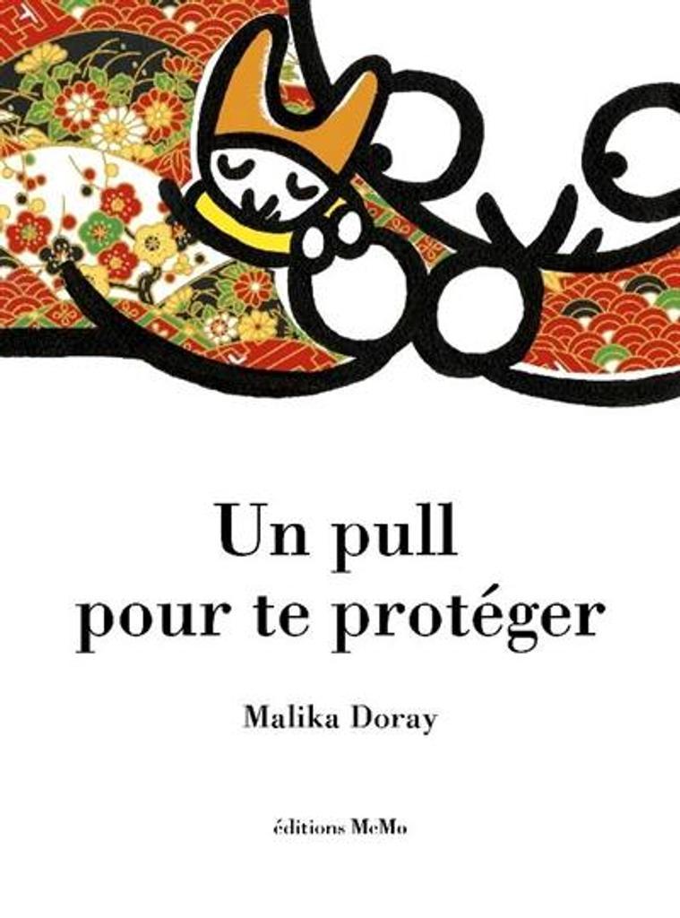 Un pull pour te protéger / Malika Doray | Doray, Malika (1974-....). Auteur