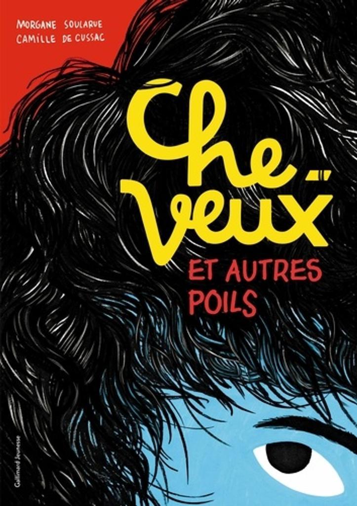 Cheveux et autres poils / Morgane Soularue, Camille de Cussac | Soularue, Morgane (1974-....). Auteur
