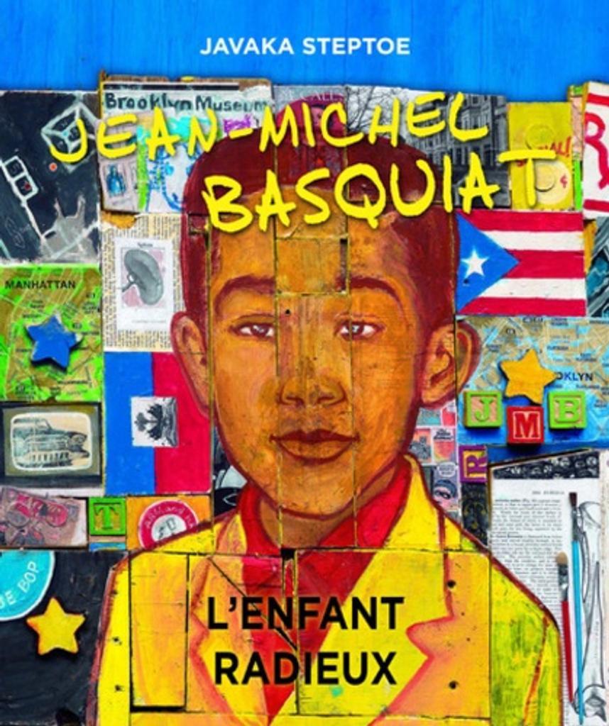 Jean-Michel Basquiat : l'enfant radieux / Javaka Steptoe | Steptoe, Javaka (1971-....). Auteur