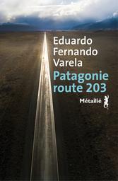 Patagonie route 203 / Eduardo Fernando Varela |
