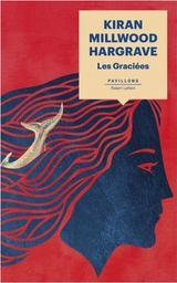 Les graciées : roman / Kiran Millwood Hargrave |