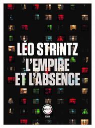 L'Empire et l'absence / Léo Strintz | Strintz, Léo. Auteur