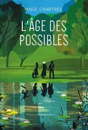 L'âge des possibles / Marie Chartres   Chartres, Marie (1977-....). Auteur