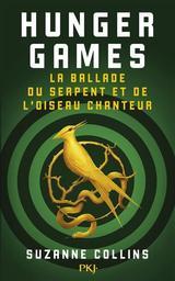 Hunger Games : La ballade du serpent et de l'oiseau chanteur / Suzanne Collins | Collins, Suzanne (1962-....). Auteur