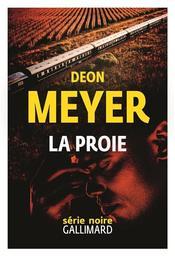 La proie / Deon Meyer | Meyer, Deon (1958-....). Auteur