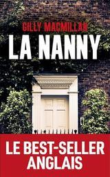 La nanny / Gilly Macmillan   MacMillan, Gilly. Auteur