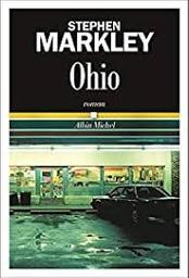 Ohio : roman / Stephen Markley |