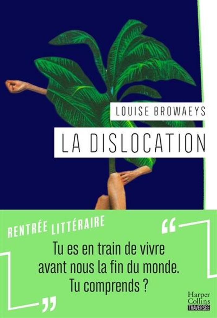 La dislocation : roman / Louise Browaeys | Browaeys, Louise. Auteur