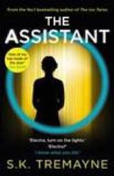 Assistant (The) / S.K. Tremayne   Tremayne, S. K.. Auteur